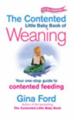 9780091876630: Contented Little Baby Book of Weaning: Your One-Stop Guide to Contented Feeding