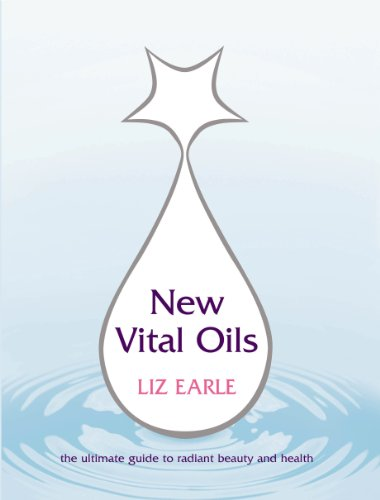9780091876692: New Vital Oils: The Ultimate Guide to Radiant Beauty and Health