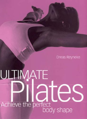9780091876715: Ultimate Pilates: Achieve the perfect body shape