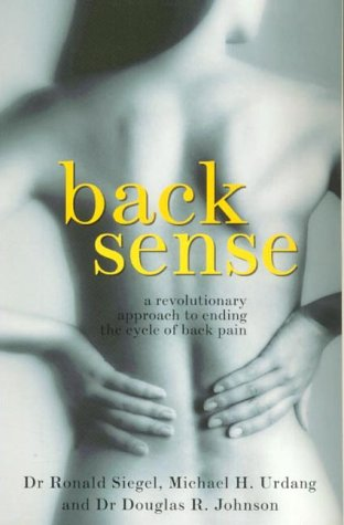 9780091876739: Back Sense: A Revolutionary Approach to Halting the Cycle of Backpain