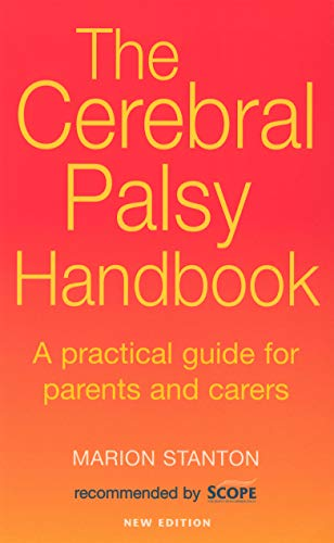 9780091876760: The Cerebral Palsy Handbook: A practical guide for parents and carers: A Complete Guide for Parents and Carers
