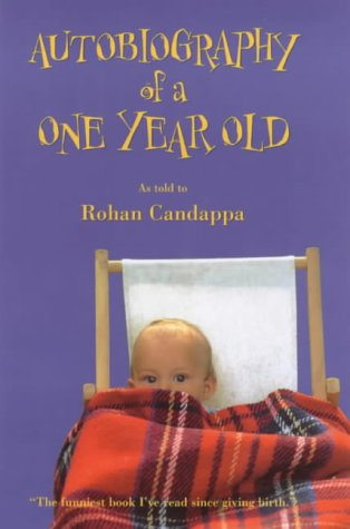 9780091877859: Autobiography of a One Year Old