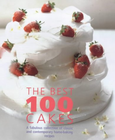 The Best 100 Cakes