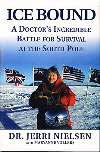 9780091878474: Ice Bound: One Woman's Incredible Battle for Survival at the South Pole