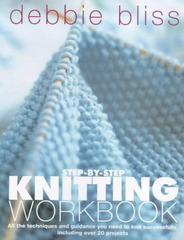 9780091878733: Step-by-step Knitting Workbook: All the Techniques and Guidance You Need to Knit Successfully, Including Over 20 Projects