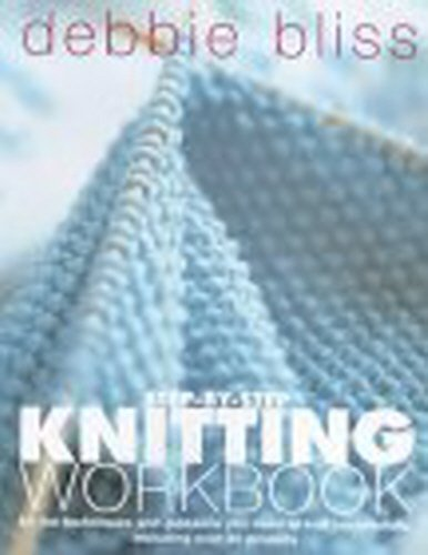 9780091878733: Debbie Bliss Step-by-step Knitting Workbook