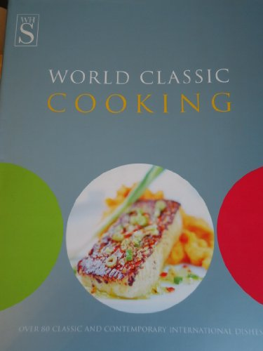 9780091878832: World Classic Cooking