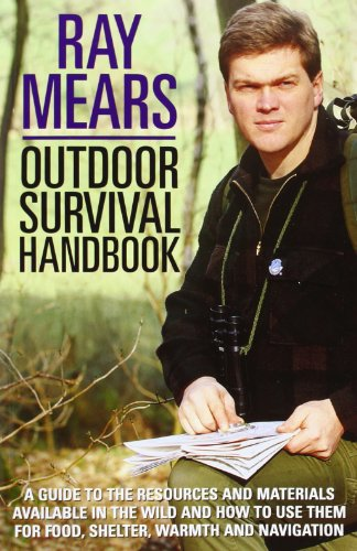 9780091878863: Ray Mears Outdoor Survival Handbook: A Guide to the Materials in the Wild and How To Use them for Food, Warmth, Shelter and Navigation