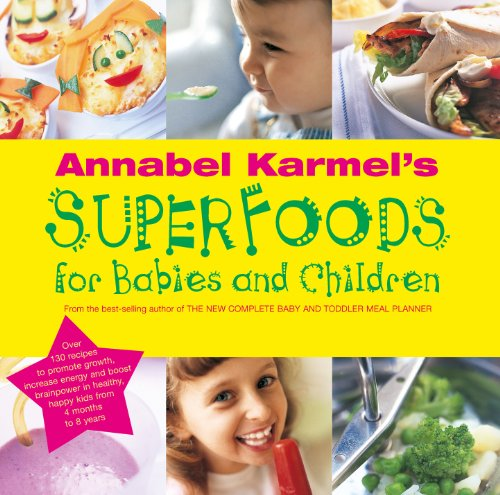 9780091879020: Annabel Karmel's Superfoods for Babies and Children