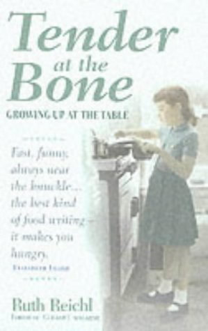 9780091879235: Tender at the Bone: Growing Up at the Table