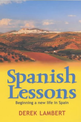 9780091879242: Spanish Lessons: Beginning a New Life in Spain