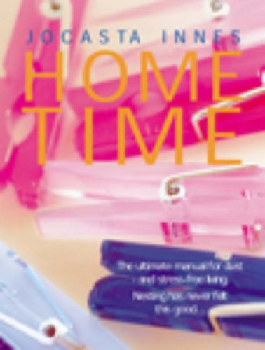 9780091879358: Home Time: The Ultimate Manual for Dust and Stress-free Living