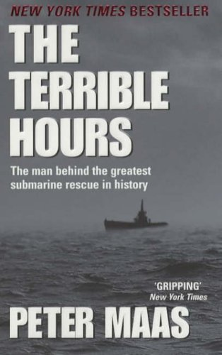 9780091879372: The Terrible Hours: The Epic Rescue of Men Trapped Beneath the Sea