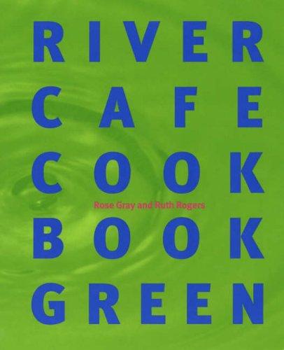 9780091879433: River Cafe Cookbook Green