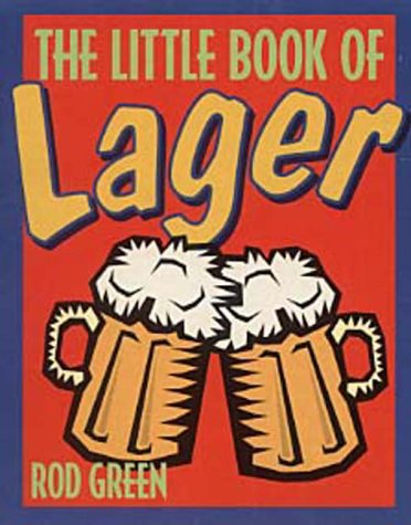 9780091879556: The Little Book of Lager