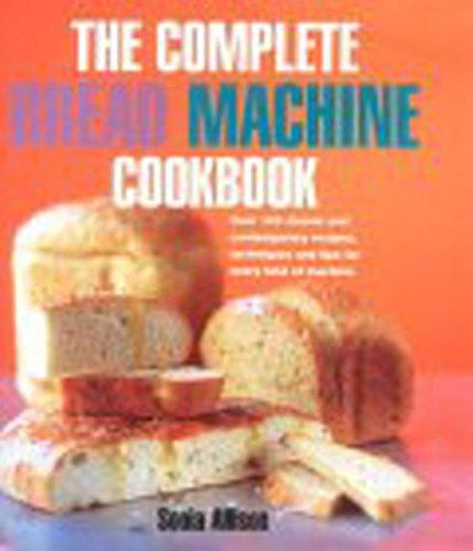 9780091879570: The Complete Bread Machine Cookbook