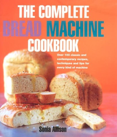 9780091879570: The Complete Bread Machine Cookbook