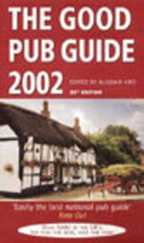 9780091879662: The Good Pub Guide 2002: Over 5000 of the UK's Top Pubs for Beer, Wine, and Food