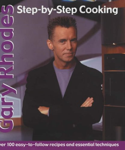 9780091880859: Gary Rhodes Step-By-Step Cookery