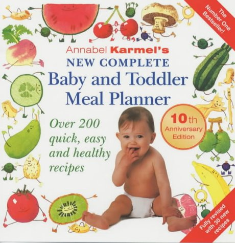 9780091880880: Annabel Karmel's New Complete Baby & Toddler Meal Planner - 3rd Edition: Over 200 Quick, Easy and Healthy Recipes