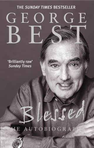 George Best: Blessed: Best, George