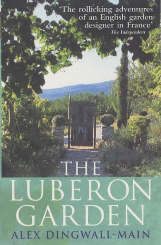 9780091880958: The Luberon Garden: A provencal story of Apricot Blossom, Truffles and Thyme