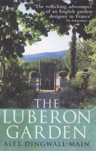 The Luberon Garden: A provencal story of Apricot Blossom, Truffles and Thyme