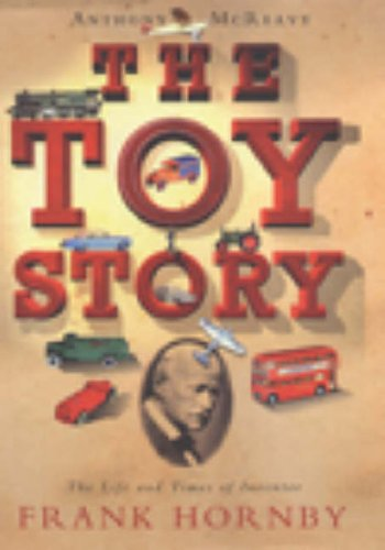 9780091881177: The Toy Story: The Life and Times of Inventor Frank Hornby