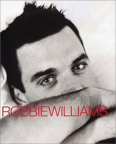 Somebody, someday: Williams, Robbie; McCrum, Mark; Page, Scarlet (photographer)