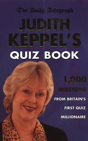 9780091881535: Judith Keppel's Quiz Book: 1000 Questions from Britain's First Quiz Millionaire (