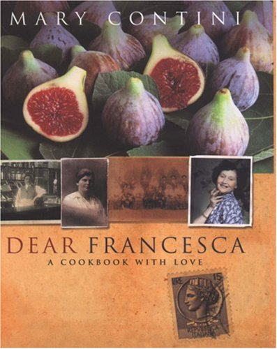 Dear Francesca: A Cookbook with Love: Mary Contini