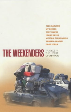 9780091881801: The Weekenders: Travels in the Heart of Africa