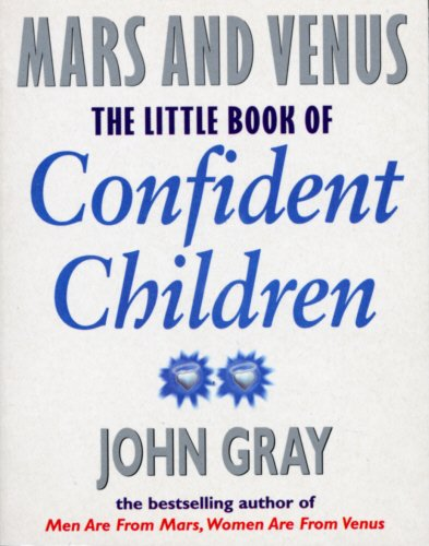 9780091882174: The Little Book of Confident Children: How to Have Strong Confident Children (Mars & Venus)