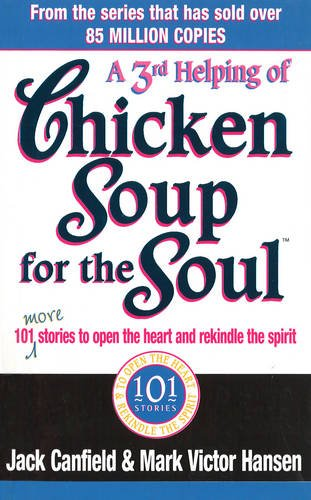 9780091882198: A 3rd Helping of Chicken Soup for the Soul: 101 More Stories to Open the Heart and Rekindle the Spirit