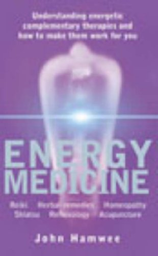 9780091882242: Energy Medicine: A Perfectly Balanced Guide to Health and Well-being