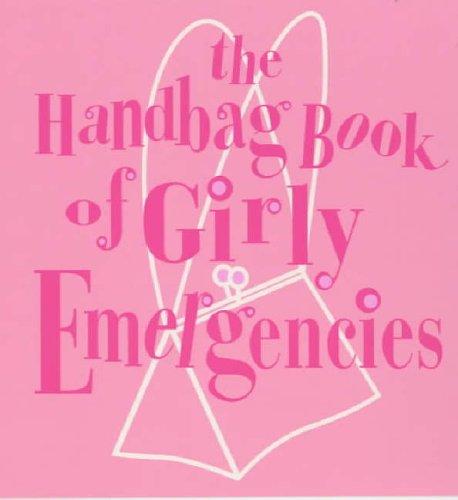 9780091882273: The Handbag Book Of Girly Emergencies