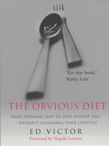 9780091882280: The Obvious Diet: Your Personal Way to Lose Weight Fast - without Changing Yo...