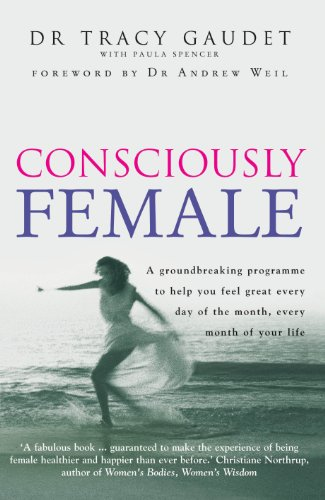 9780091882297: Consciously Female