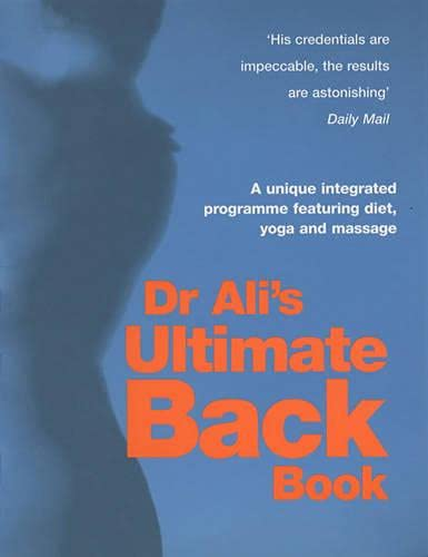 9780091882396: Dr Ali's Ultimate Back Book: A unique integrated programme featuring, diet, yoga and massage