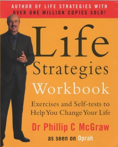9780091882402: Life Strategies Workbook: Exercises and Self Tests to Help You Change Your Life