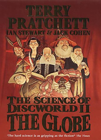 The Science of Discworld II The Globe: Pratchett, Terry (with Ian Stewart and Jack Cohen)