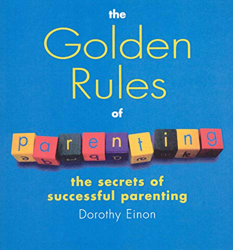 9780091882853: The Golden Rules of Parenting: The Secrets of Successful Parenting