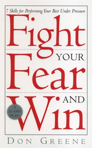 9780091882921: Fight Your Fear and Win: 7 Skills for Performing Your Best Under Pressure