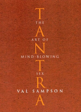 9780091882945: Tantra: The Art of Mind-Blowing Sex