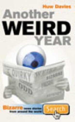 9780091882983: Another Weird Year: Bizarre news stories from around the world: Vol 1