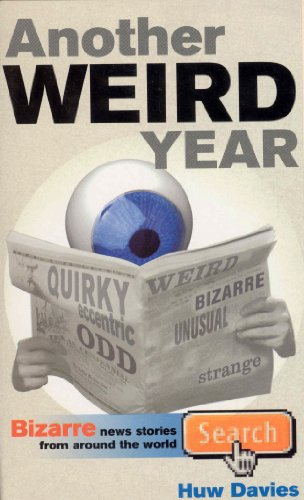 9780091882983: Another Weird Year: v.1: Bizarre News Stories from Around the World (Vol 1)