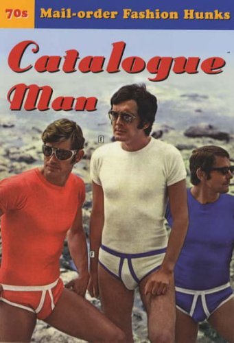 9780091883034: Catalogue Man: 70's mail-order fashion hunks (A postcard book)