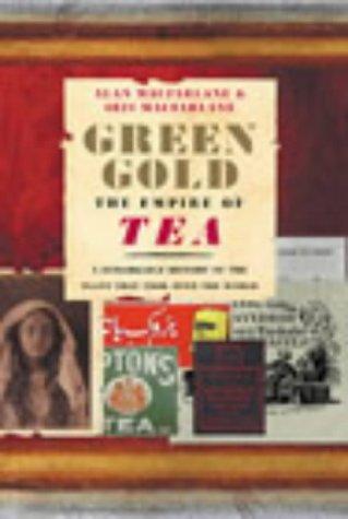 9780091883096: Green Gold: The Empire of Tea