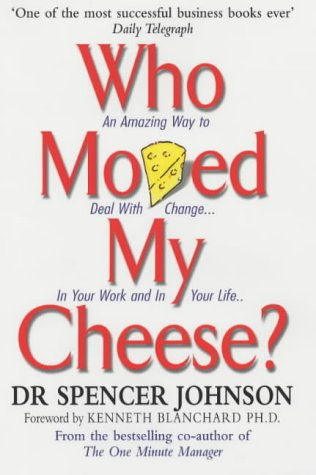 9780091883768: Who Moved My Cheese: An Amazing Way to Deal with Change in Your Work and in Your Life