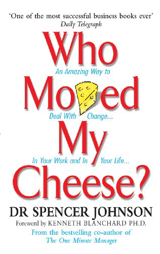 9780091883768: Who Moved My Cheese?: An Amazing Way to Deal with Change in Your Work and in Your Life